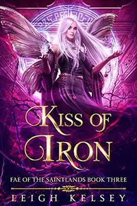 Kiss of Iron: A Fated Mates Fantasy Romance