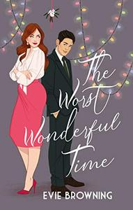 The Worst Wonderful Time: a Christmas Romantic Comedy