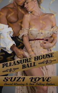 Pleasure House Ball Book 3 Irresistible Aristocrats