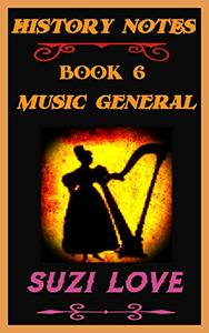 Music General: History Notes Book 6