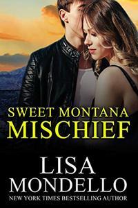 Sweet Montana Mischief: a contemporary western romance