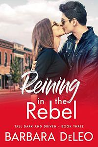 Reining in the Rebel: A sweet, small town, fish out of water romance