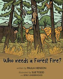 Who Needs a Forest Fire?
