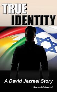 True Identity: A David Jezreel Story
