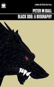Black Dog: A Biography