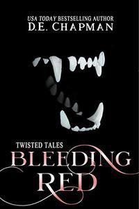 Bleeding Red : A Reverse Harem Omegaverse Fairy Tale Retelling