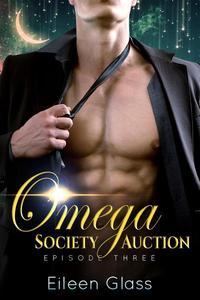 Omega Society Auction: Episode Three