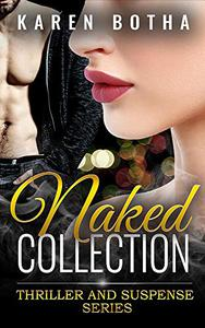 Naked Collection: Naked Truths, Naked Lies and Naked Souls, a mystery, thriller and suspense series