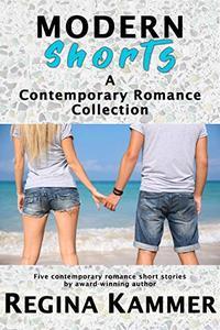 Modern Shorts: A Contemporary Romance Collection