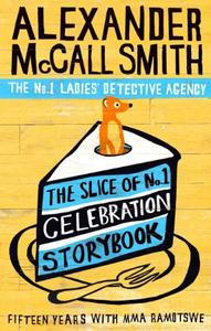 The Slice of No.1 Celebration Storybook: Fifteen years with Mma Ramotswe