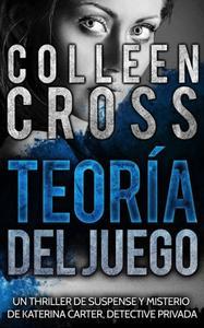Teoría del Juego : Un thriller de suspense y misterio de Katerina Carter, detective privada
