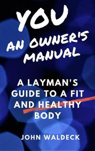 You: An Owner's Manual