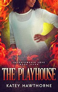 Superpowered Love 7: The Playhouse