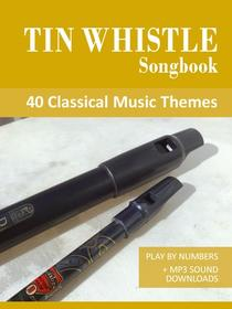 Tin Whistle Songbook - 40 Classical Music Themes