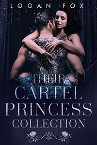 Their Cartel Princess: The Complete Series: A Dark Mafia Romance Box Set