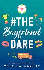 #TheBoyfriendDare: A Sweet YA Fake Relationship Romance