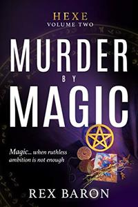 Murder By Magic: Hexe Volume Two