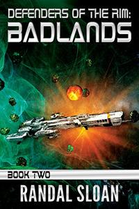 Defenders of the Rim: Badlands: A Far Future SciFi Thriller