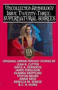 Supernatural Soirees: A Collected Uncollected Anthology