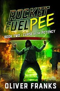 Rocket Fuel Pee: Curse of the Potency