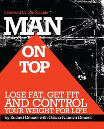 Man On Top: Lose Fat, Get Fit, and Control Your Weight For Life: Build systems and habits that will have you healthy, slim, and fit, without turning your life upside down!