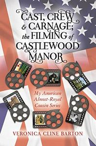 Cast, Crew & Carnage: The Filming of Castlewood Manor