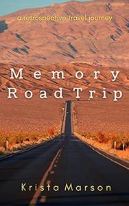 Memory Road Trip: A Retrospective Travel Journey