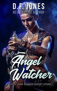 Angel Watcher: A Ditch Lane Diaries Short Story