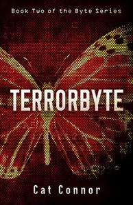 Terrorbyte: book two of the Byte Series