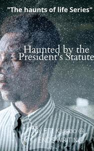 Haunted by the President's Statute