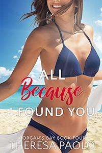 All Because I Found You