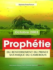 Prophétie du Renversement du Prince Satanique du Cameroun