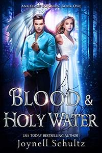 Blood & Holy Water: A Romantic Paranormal Mystery Series