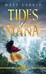 Tides of Mana: Eschaton Cycle