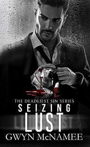 Seizing Lust: A Dark Mafia Romance