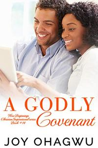 A Godly Covenant - Christian Inspirational Fiction - Book 18