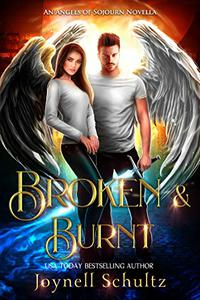Broken & Burnt: A Sweet Fallen Angel Paranormal Romance