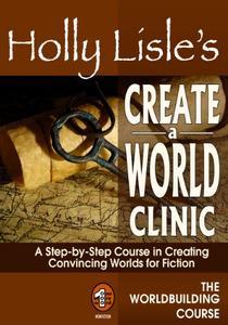 Holly Lisle's Create A World Clinic