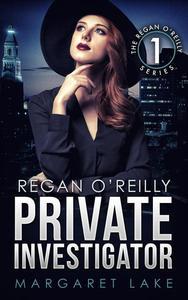 Regan O'Reilly, Private Investigator