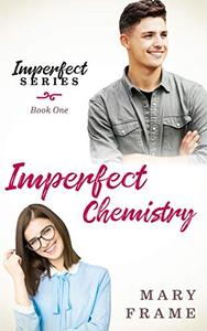 Imperfect Chemistry: A Nerdy Romantic Comedy