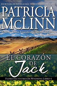 El corazón de Jack: Libro 4 - Flores Silvestres de Wyoming
