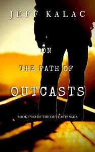 On the Path of Outcasts