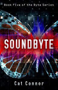 Soundbyte: Book five of the Byte Series