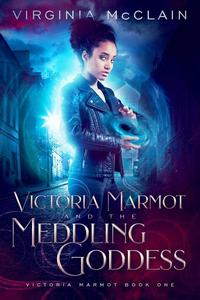 Victoria Marmot and the Meddling Goddess