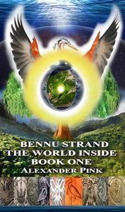 Bennu Strand:The World Inside Book One
