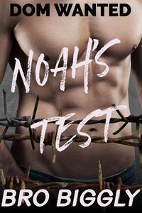 Dom Wanted: Noah's Test