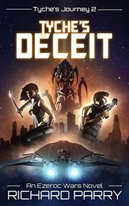 Tyche's Deceit: A Space Opera Adventure Science Fiction Epic