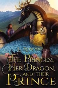 The Princess, Her Dragon, and Their Prince