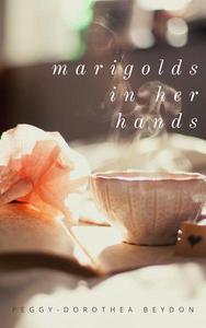 Marigolds in Her Hands