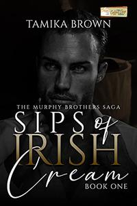 Sips of Irish Cream: The Murphy Brothers Saga